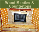 Wood Mantels and Countertops